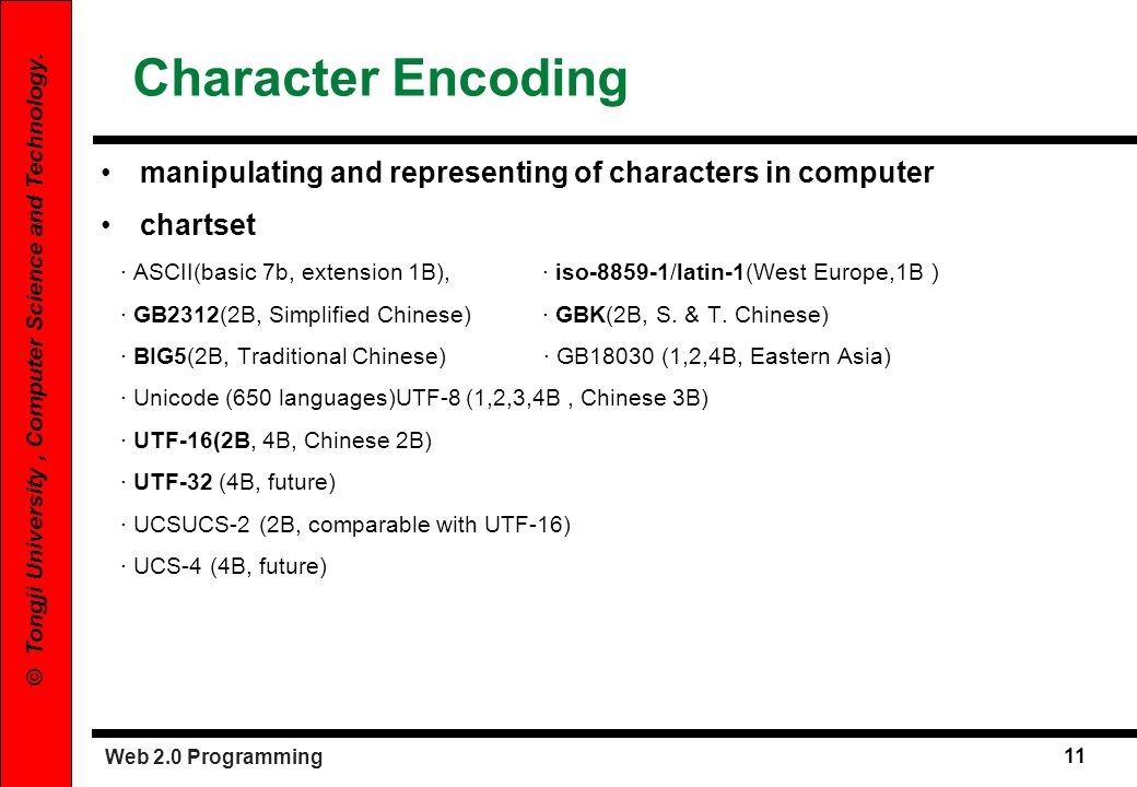 Character Encoding manipulating and representing of characters in computer. chartset.