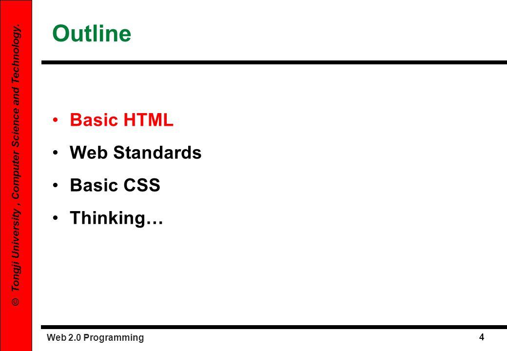Outline Basic HTML Web Standards Basic CSS Thinking…