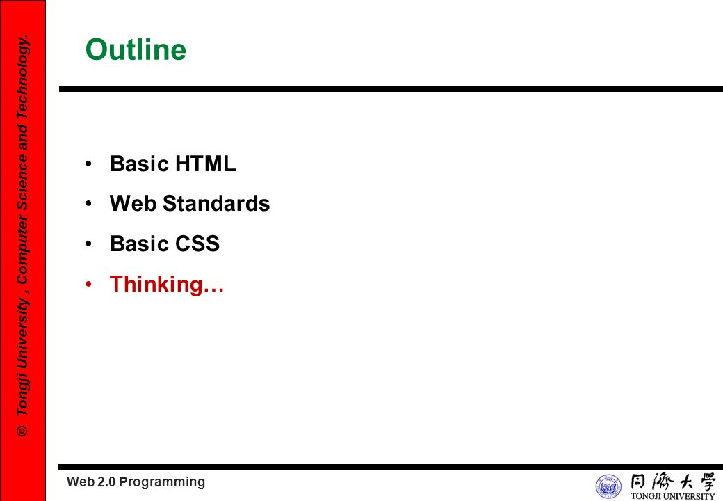 Outline Basic HTML Web Standards Basic CSS Thinking…