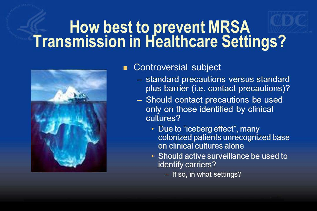 How best to prevent MRSA Transmission in Healthcare Settings