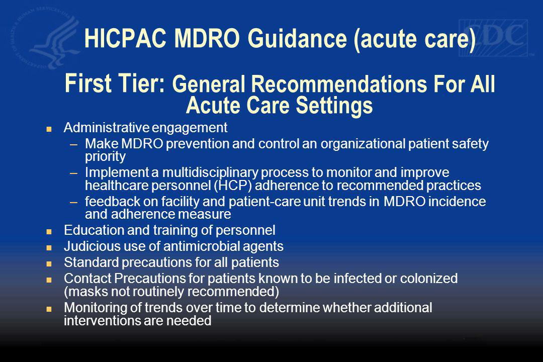 HICPAC MDRO Guidance (acute care) First Tier: General Recommendations For All Acute Care Settings