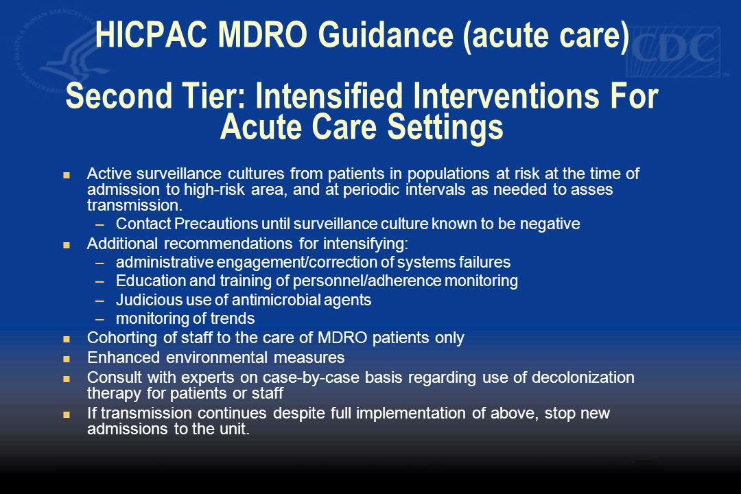 HICPAC MDRO Guidance (acute care) Second Tier: Intensified Interventions For Acute Care Settings