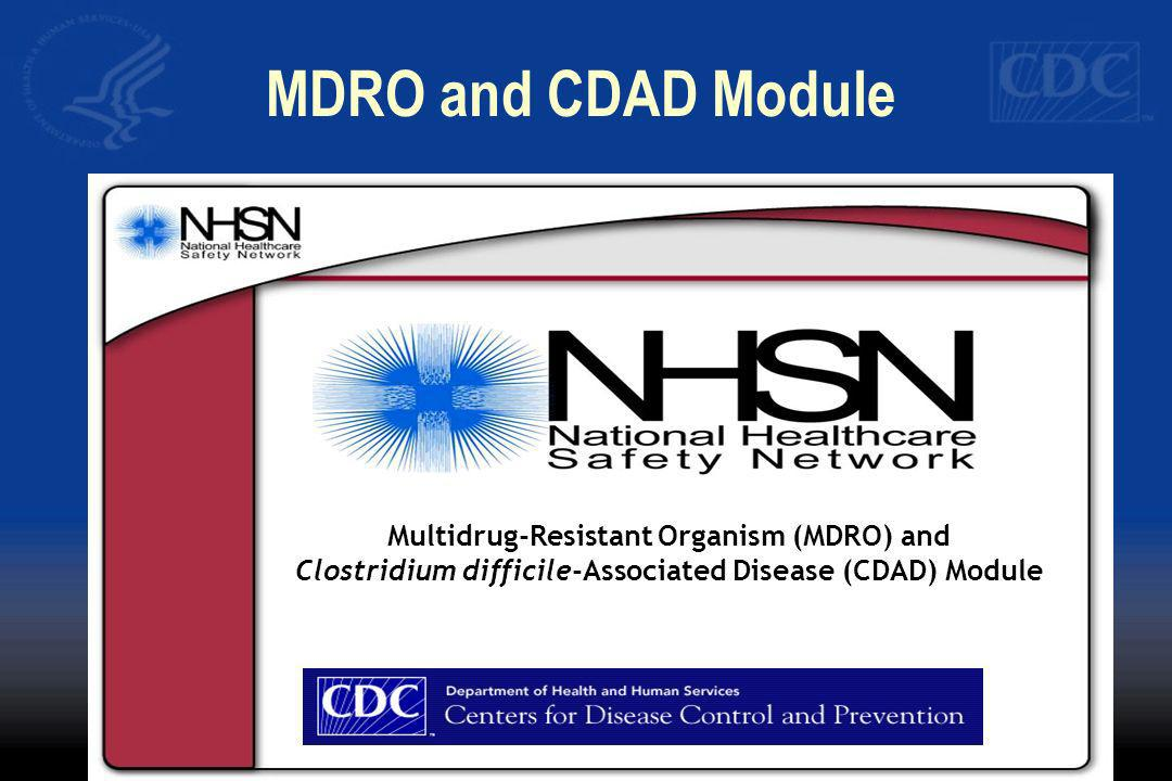 MDRO and CDAD Module Multidrug-Resistant Organism (MDRO) and