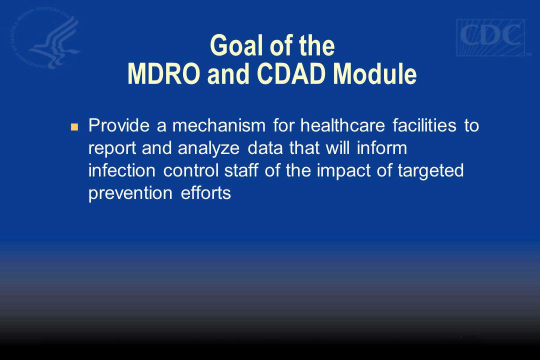 Goal of the MDRO and CDAD Module