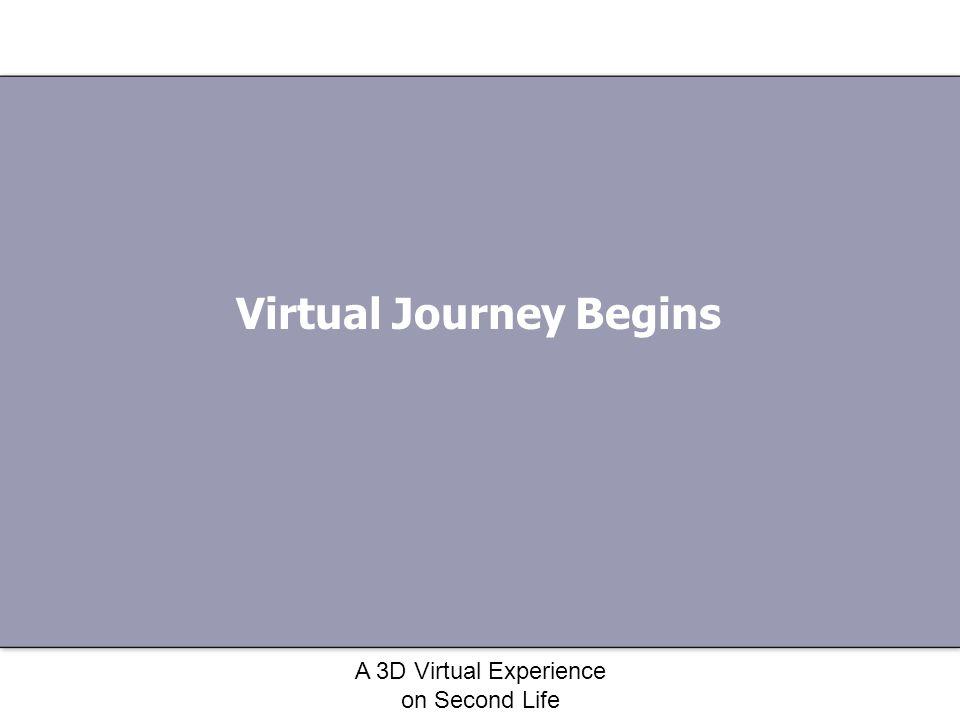 Virtual Journey Begins