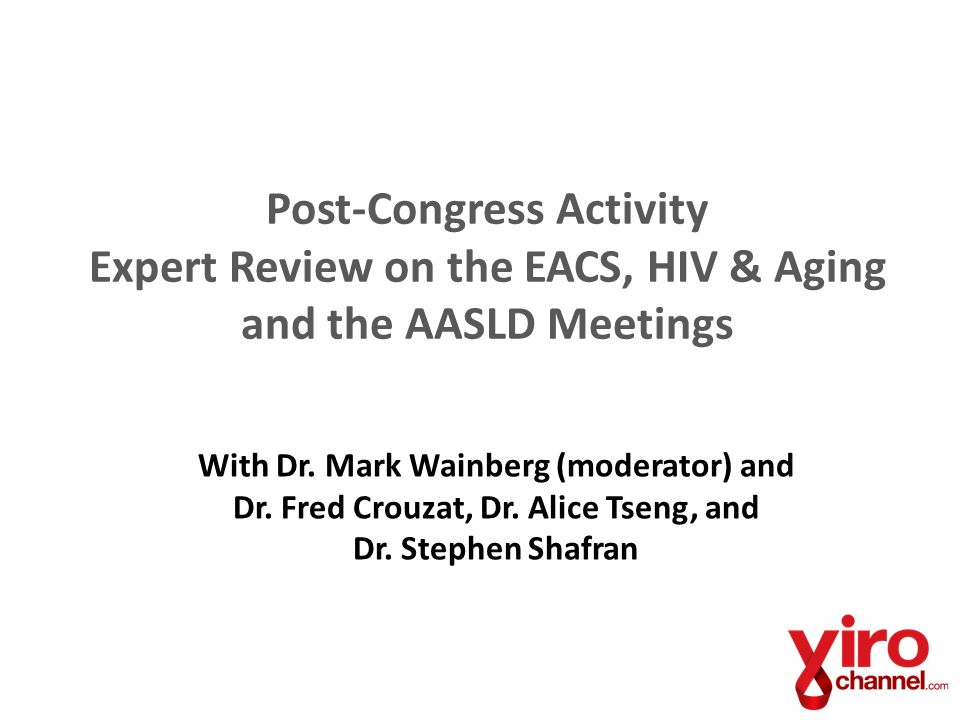 Post-Congress Activity Expert Review on the EACS, HIV & Aging and the AASLD Meetings
