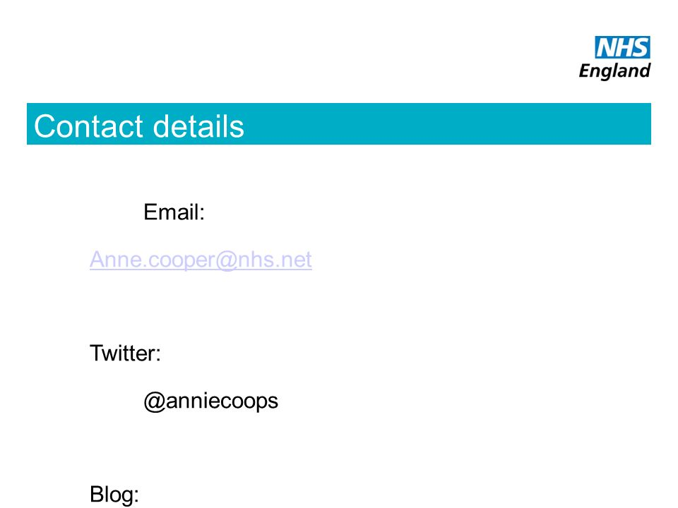 Contact details Email: Anne.cooper@nhs.net Twitter: @anniecoops Blog:
