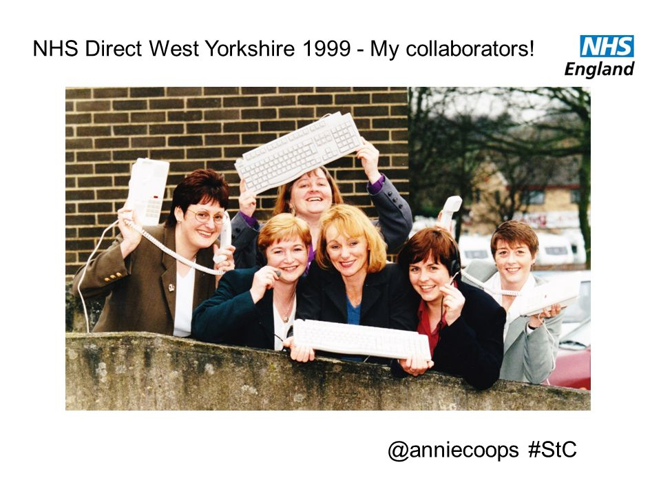 NHS Direct West Yorkshire My collaborators!