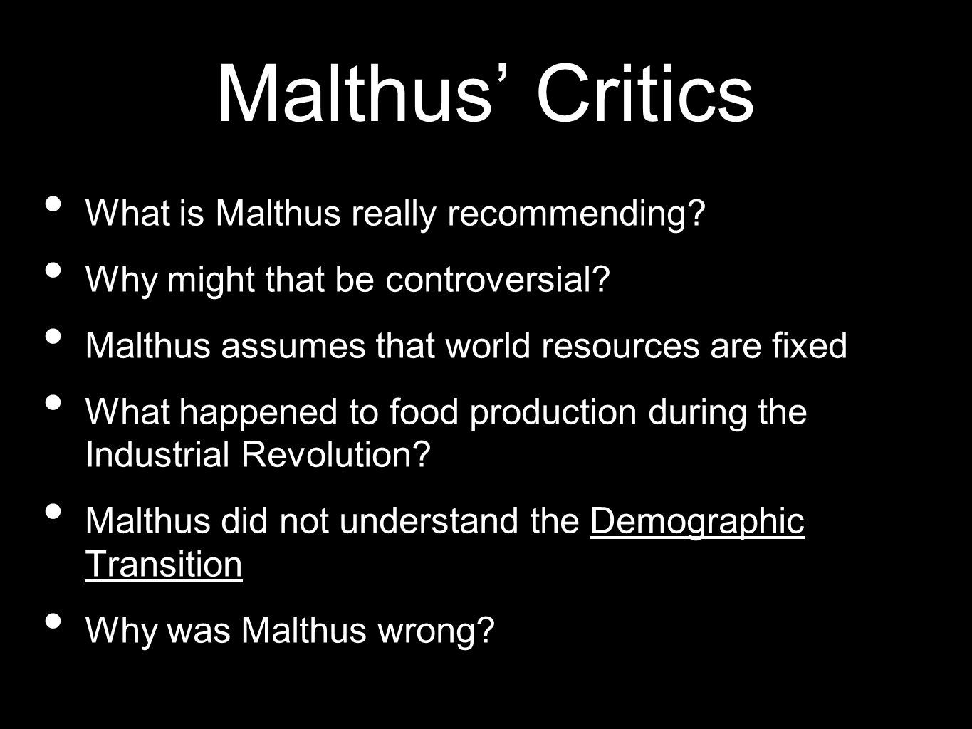 Malthus' Critics What is Malthus really recommending