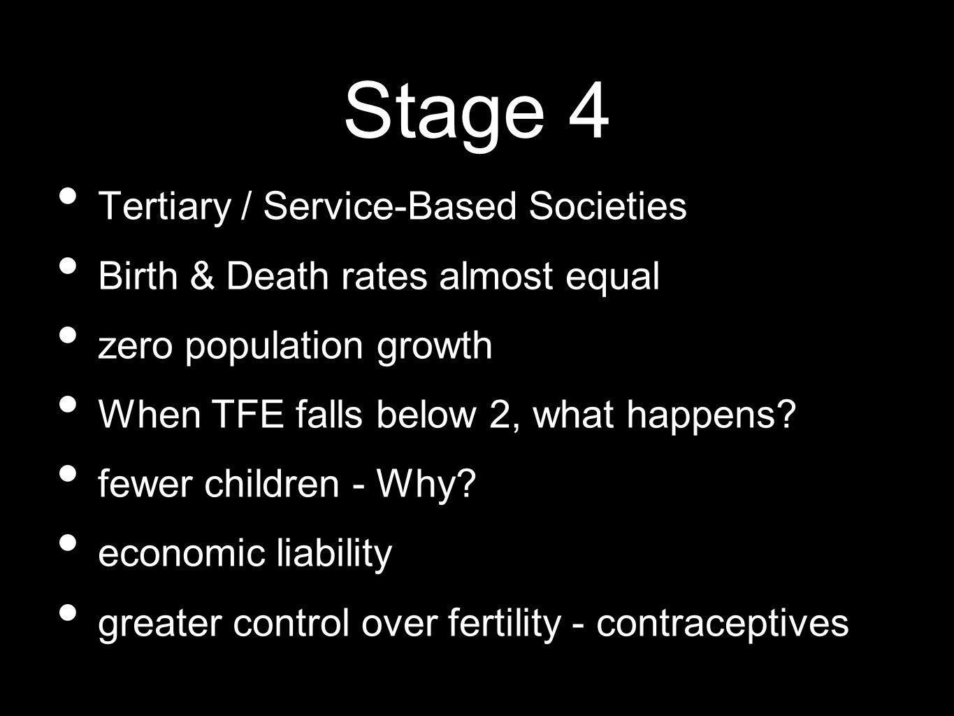 Stage 4 Tertiary / Service-Based Societies