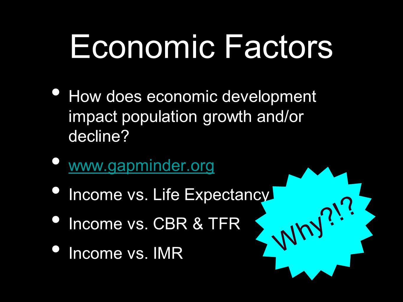 Economic Factors How does economic development impact population growth and/or decline www.gapminder.org.