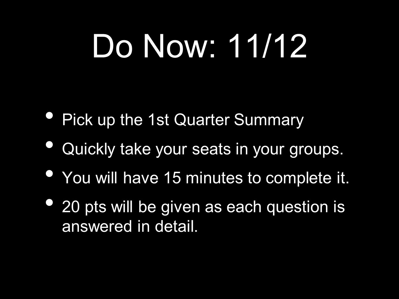 Do Now: 11/12 Pick up the 1st Quarter Summary