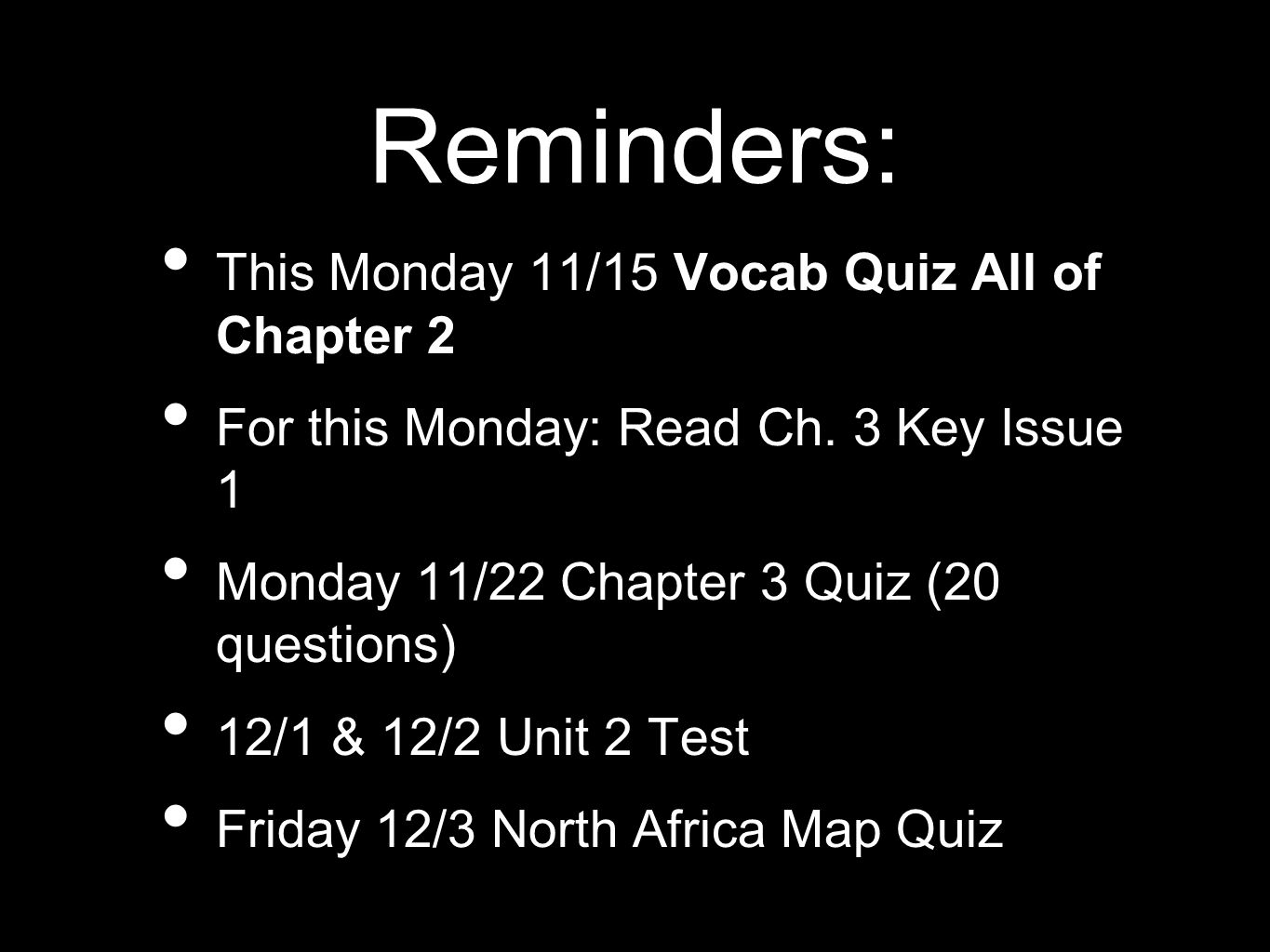 Reminders: This Monday 11/15 Vocab Quiz All of Chapter 2