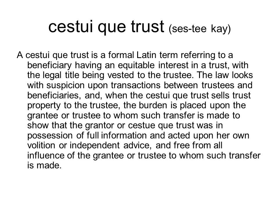 cestui que trust (ses-tee kay)