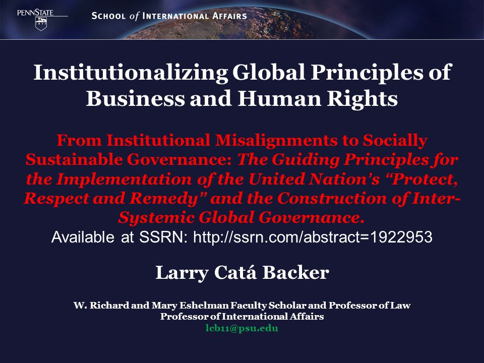 Institutionalizing Global Principles of Business and Human Rights From Institutional Misalignments to Socially Sustainable Governance: The Guiding Principles for the Implementation of the United Nation's Protect, Respect and Remedy and the Construction of Inter-Systemic Global Governance. Available at SSRN: http://ssrn.com/abstract=1922953