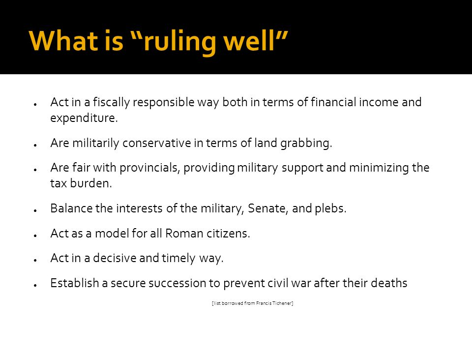 What is ruling well Act in a fiscally responsible way both in terms of financial income and expenditure.