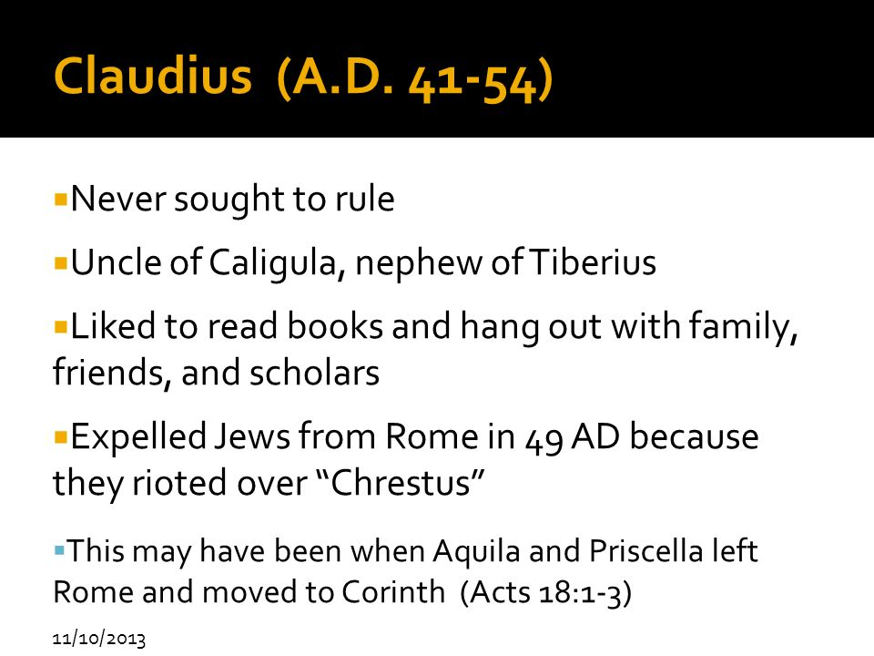 Claudius (A.D ) Never sought to rule