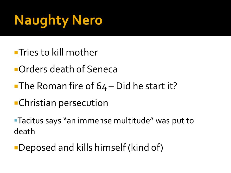 Naughty Nero Tries to kill mother Orders death of Seneca