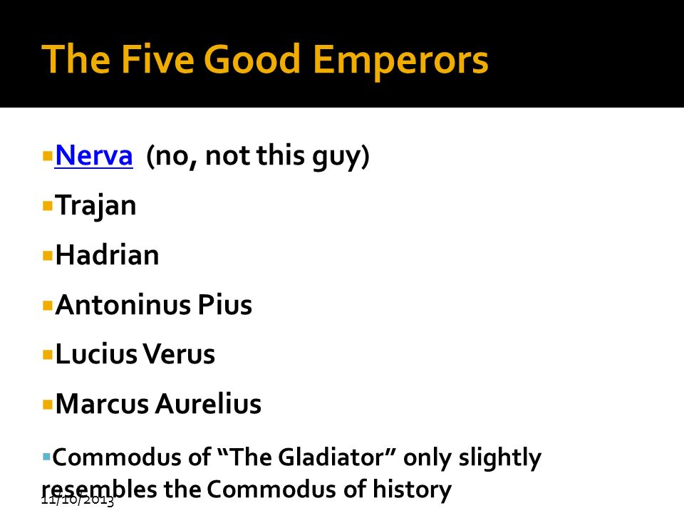 The Five Good Emperors Nerva (no, not this guy) Trajan Hadrian