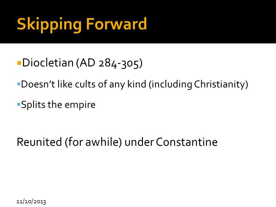 Skipping Forward Diocletian (AD 284-305)