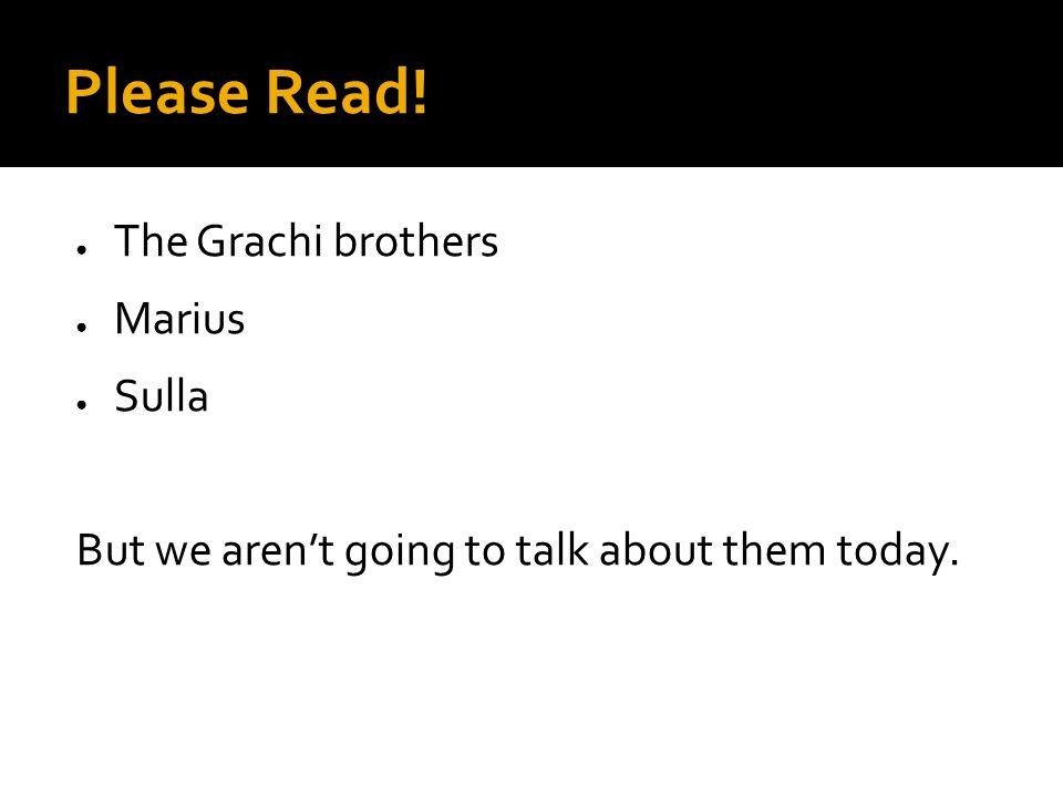 Please Read! The Grachi brothers Marius Sulla