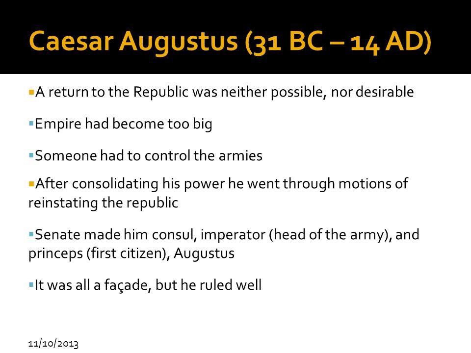 Caesar Augustus (31 BC – 14 AD)