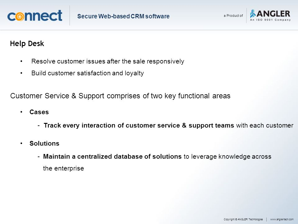 Customer Service & Support comprises of two key functional areas