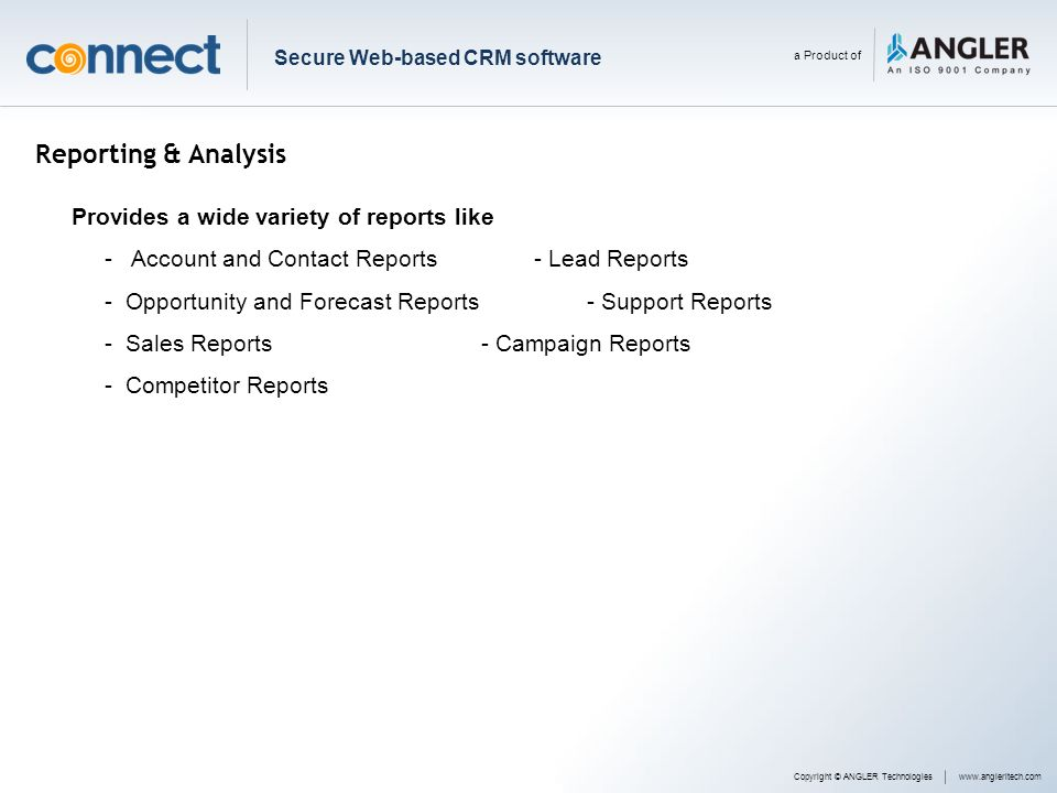 Reporting & Analysis Provides a wide variety of reports like