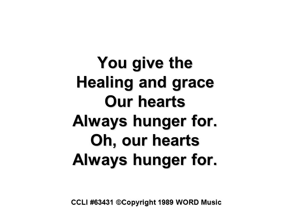 CCLI #63431 ©Copyright 1989 WORD Music