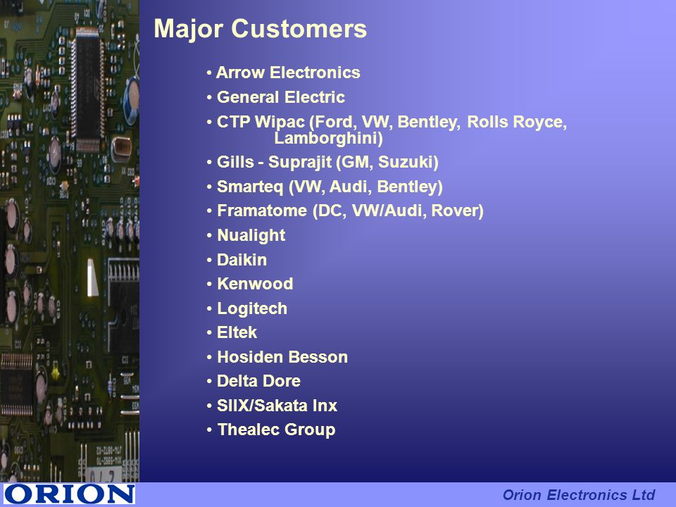 Major Customers Arrow Electronics General Electric