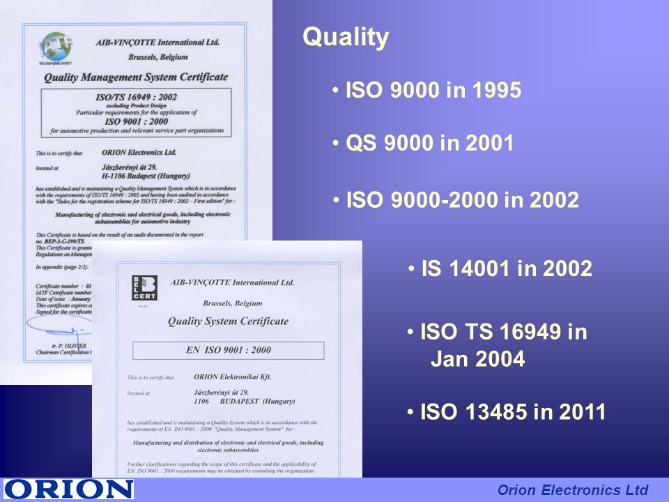 Quality ISO 9000 in 1995 QS 9000 in 2001 ISO in 2002