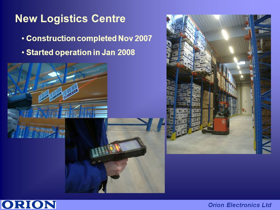 New Logistics Centre Construction completed Nov 2007