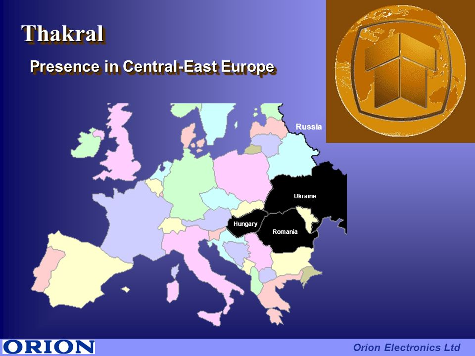 Thakral Presence in Central-East Europe Orion Electronics Ltd Russia