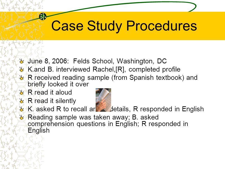 Case Study Procedures June 8, 2006: Felds School, Washington, DC