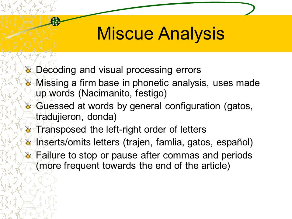Miscue Analysis Decoding and visual processing errors