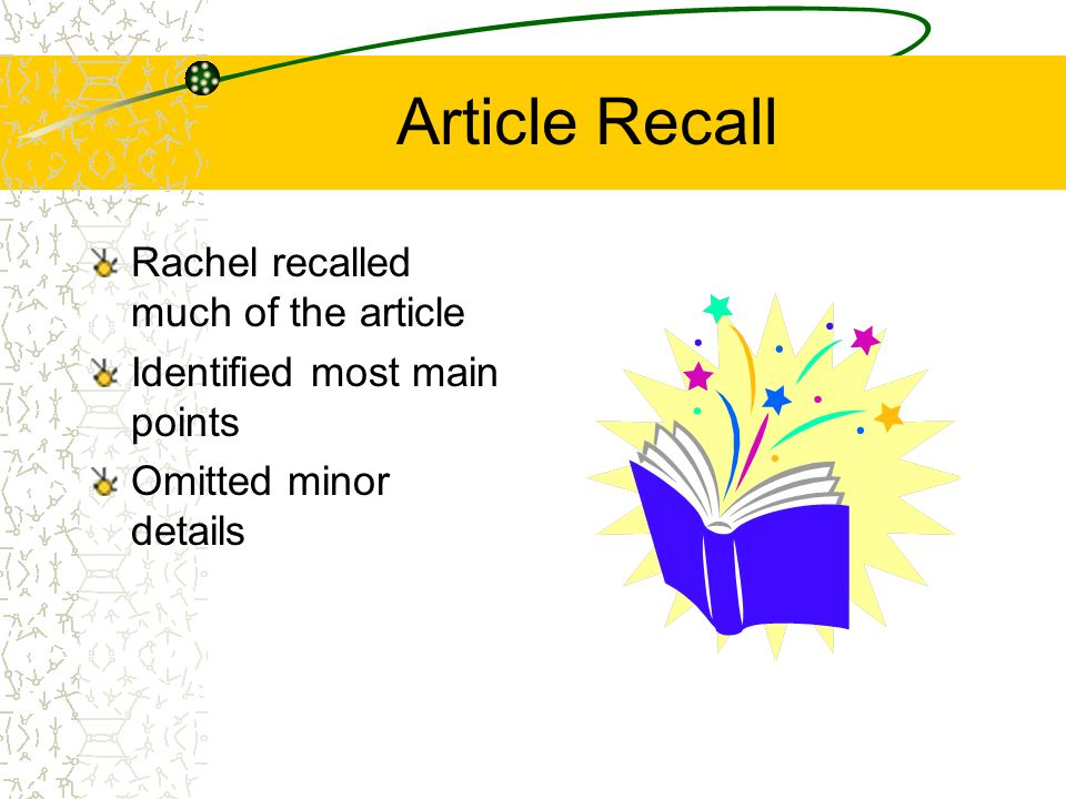 Article Recall Rachel recalled much of the article
