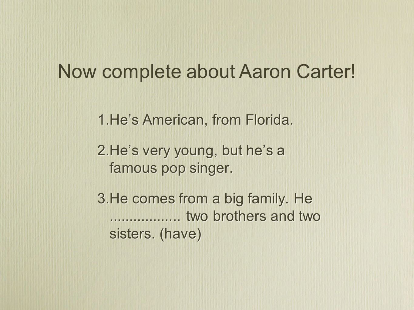 Now complete about Aaron Carter!