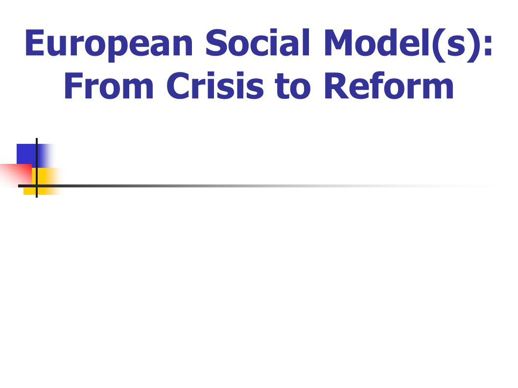 European Social Model(s): From Crisis to Reform