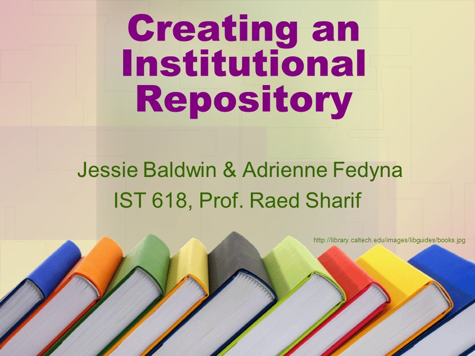 Creating an Institutional Repository