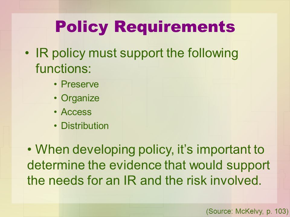 Policy Requirements IR policy must support the following functions: