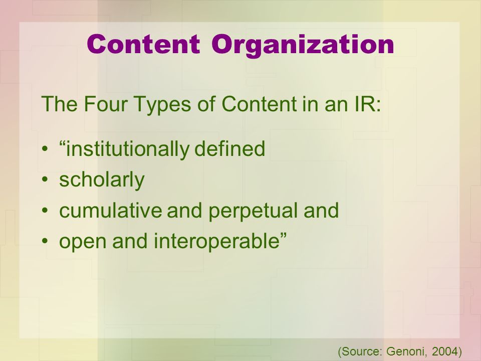 Content Organization The Four Types of Content in an IR: