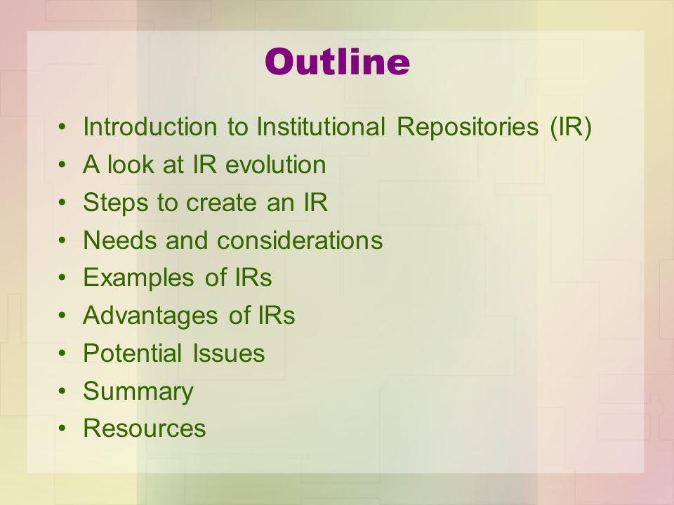 Outline Introduction to Institutional Repositories (IR)