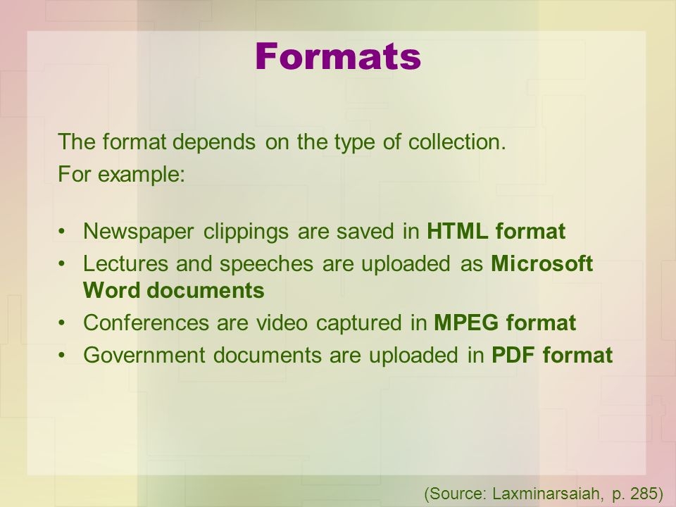 Formats The format depends on the type of collection. For example: