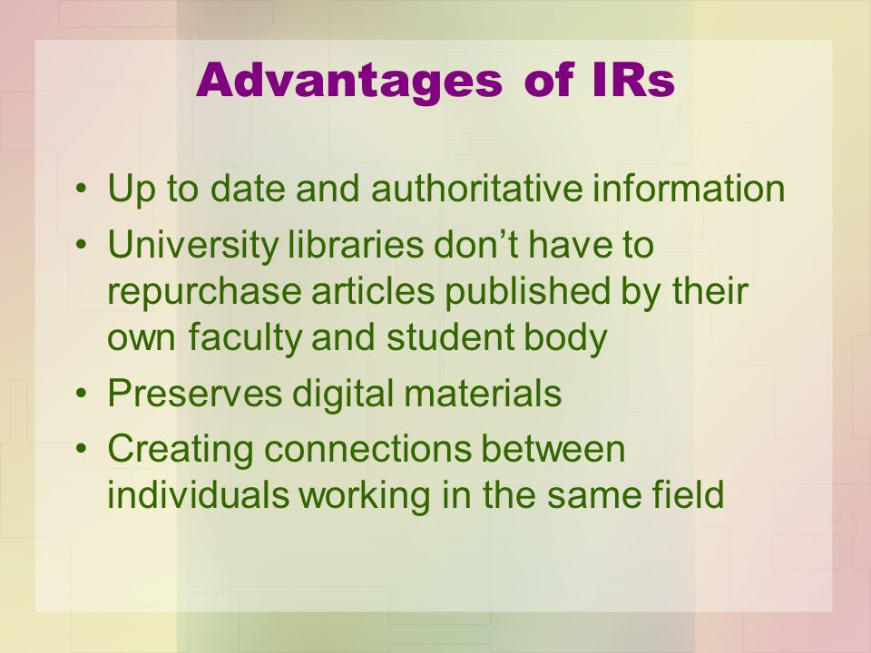 Advantages of IRs Up to date and authoritative information