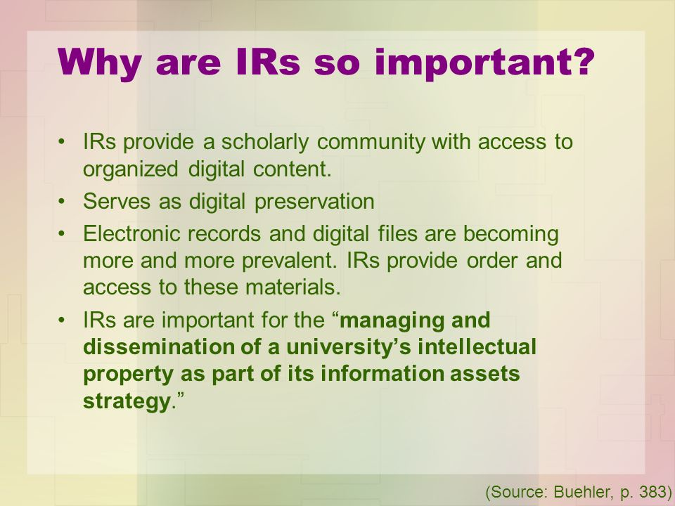 Why are IRs so important