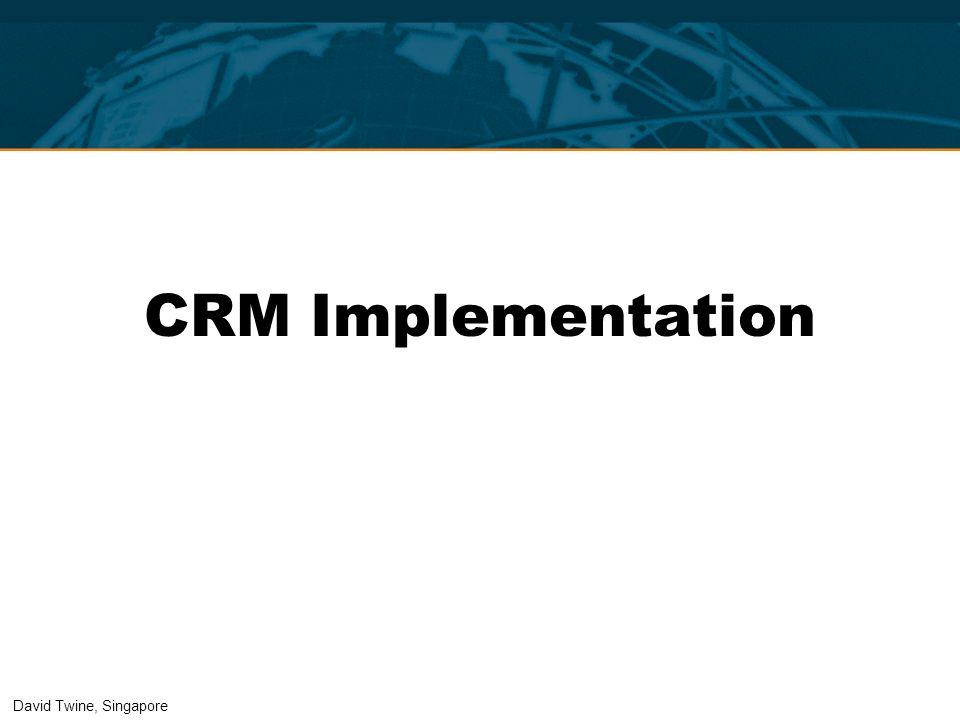 CRM Implementation David Twine, Singapore