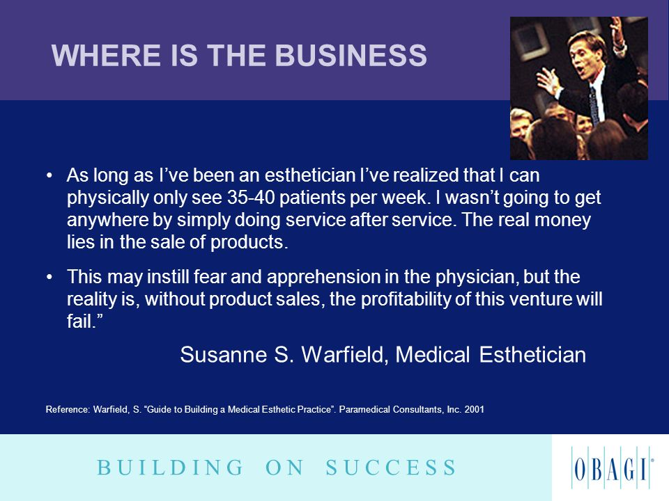 WHERE IS THE BUSINESS Susanne S. Warfield, Medical Esthetician