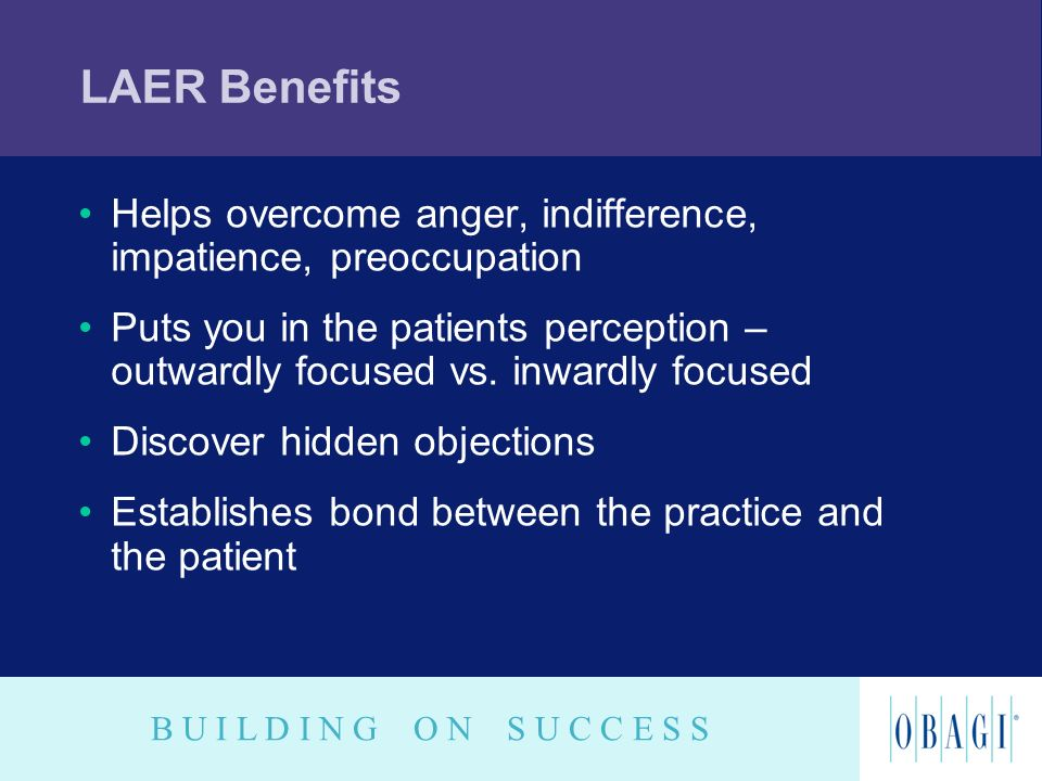 LAER Benefits Helps overcome anger, indifference, impatience, preoccupation.