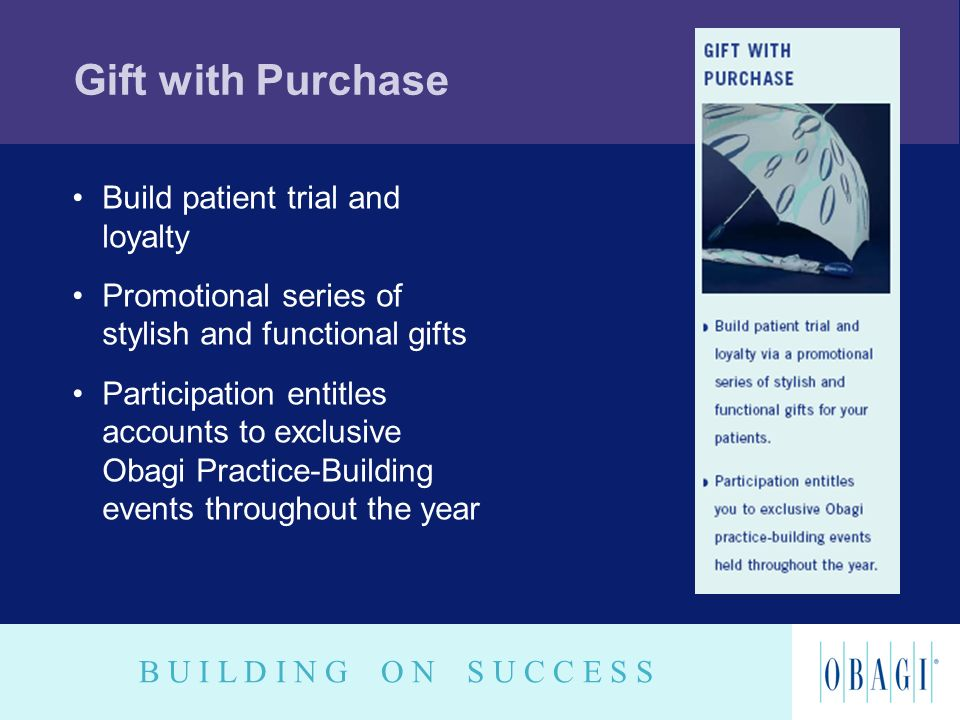 Gift with Purchase Build patient trial and loyalty