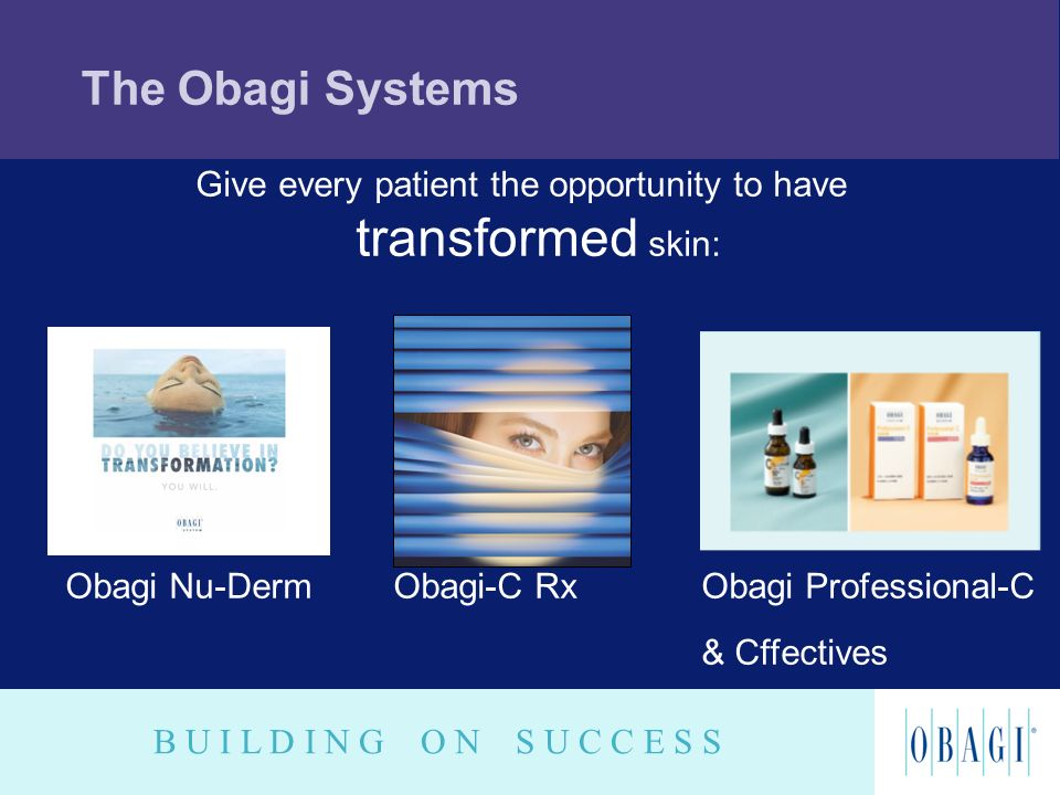 Give every patient the opportunity to have transformed skin: